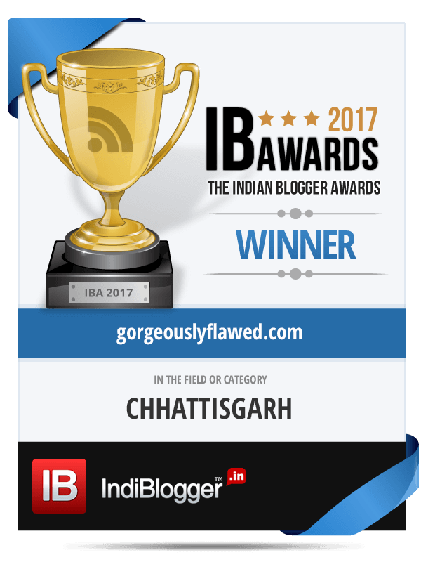 Winner of The Indian Blogger Awards 2017 - Regions Chhattisgarh | Dipti Tiwari